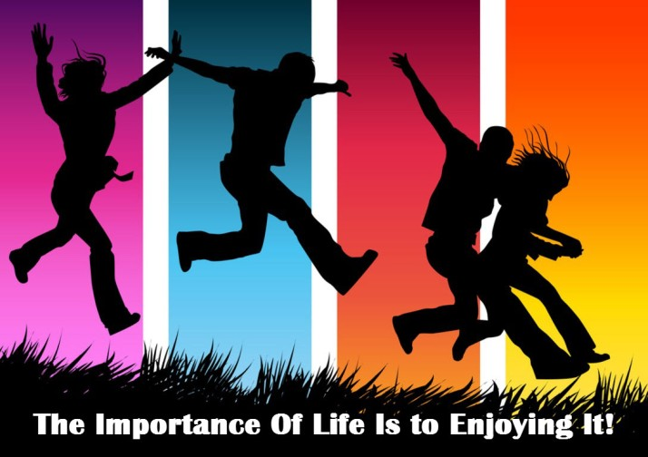 importance of enjoying life-orlando espinosa